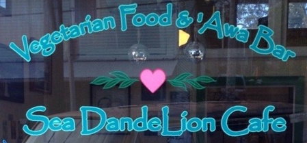 Sea DandeLion Cafe Vegetarian Food & 'Awa Bar - Friends of Makua Coffee Company